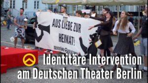 Identitäre Bewegung: Intervention im Deutschen Theater Berlin