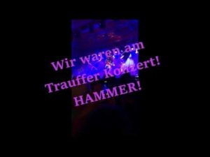 Wir waren am Trauffer Konzert! Hammer!
