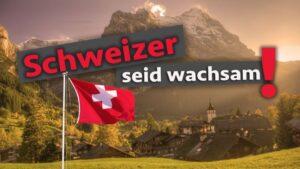 Schweizer seid wachsam!
