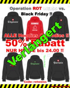 Operation ROT WEISS vs. Black Friday VERLÄNGERT BIS SONNTAG 24:00 !!