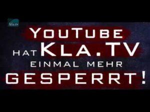 Kla.TV schon wieder auf Youtube gesperrt