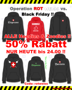 Operation ROT WEISS vs. Black Friday !