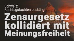 Schweiz: Rechtsgutachten bestätigt - Zensurgesetz kollidiert mit Meinungsfreiheit