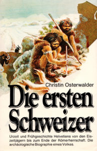 Heimatarchiv neues Buch: Die ersten Schweizer – Osterwalder Christin