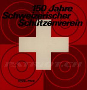 150 Jahre Schweizerischer Schützenverein - 1824-1974 - Schenker Urs