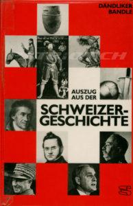 Auszug aus der Schweizergeschichte - Dändliker Karl, Bandle Max Dr.