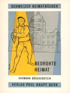 BEDROHTE HEIMAT - Die Schweiz im Zweiten Weltkrieg - Schweizer Heimatbücher 114 - Böschenstein Hermann