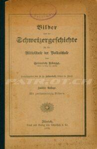 Bilder aus der Schweizergeschichte - Rüegg Heinrich
