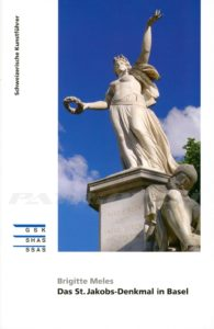 Das St.Jakobs-Denkmal in Basel - Schweizerische Kunstführer GSK - Meles Brigitte