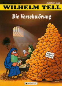 Die Abenteuer von WILHELM TELL - Die Verschwörung - Band 3 - Wuillemin René, Macé Gilbert