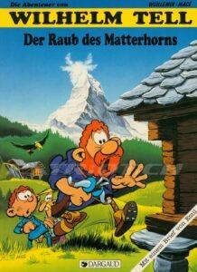 Die Abenteuer von WILHELM TELL - Der Raub des Matterhorns - Band 2 - Wuillemin René, Macé Gilbert