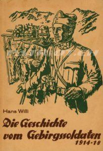 Die Geschichte vom Gebirgssoldaten - 1914-18 - Willi Hans