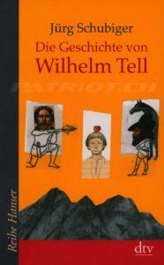 Die Geschichte von Wilhelm Tell - Schubiger Jürg