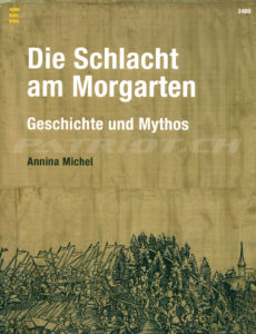 Die Schlacht am Morgarten - Geschichte und Mythos - SJW 2469 - Michel Annina