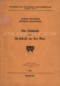 Die Schlacht bei St.Jakob an der Birs - Bruckner Albert, Hardmeier Heinrich