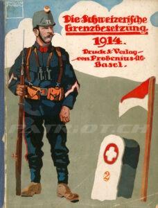 Die Schweizerische Grenzbesetzung 1914 - Heft 1 - Frobenius AG