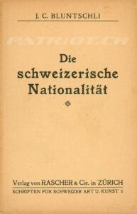 Die schweizerische Nationalität - Bluntschli J. C.