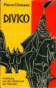 DIVICO - Erzählung aus der Heldenzeit der Helvetier - Chessex Pierre