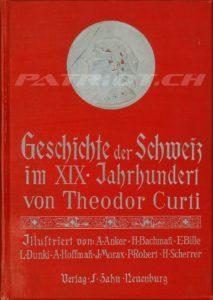 Geschichte der Schweiz im XIX. Jahrhundert von Curti Theodor
