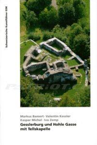 Gesslerburg und Hohle Gasse mit Tellskapelle - Schweizerische Kunstführer GSK - Bamert Markus, Kessler Valentin, Michel Kaspar, Zemp Ivo