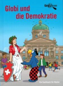 Globi und die Demokratie - Globi Wissen 12 - Zollinger Marc