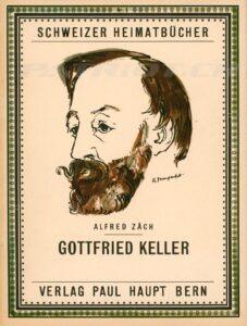 GOTTFRIED KELLER - SCHWEIZER HEIMATBÜCHER - Band 1 - Zäch Alfred