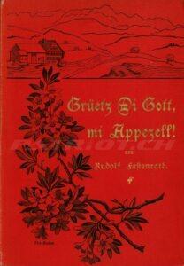 Grüetz di Gott mi Appezell! - Fastenrath Rudolf