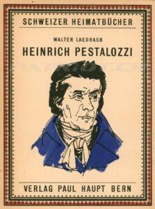 HEINRICH PESTALOZZI - SCHWEIZER HEIMATBÜCHER - Band 4 - Laedrach Walter