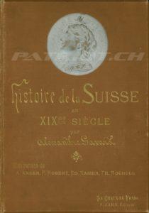 Histoire de la SUISSE au XIX me SIÈCLE par Gavard Alexandre