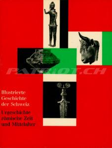 Illustrierte Geschichte der Schweiz 1 - Urgeschichte römische Zeit und Mittelalter - Drack Walter, Schib Karl