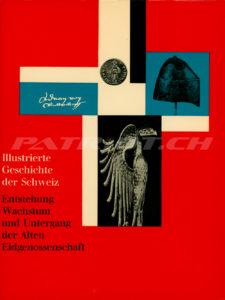 Illustrierte Geschichte der Schweiz 2 - Entstehung Wachstum und Untergang der Alten Eidgenossenschaft - Widmer Sigmund