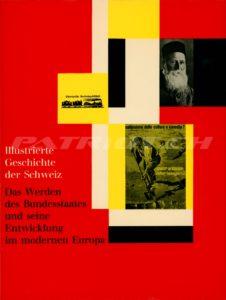 Illustrierte Geschichte der Schweiz 3 - Das Werden des Bundesstaates und seine Entwicklung im modernen Europa - Spiess Emil