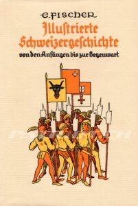 Illustrierte Schweizergeschichte - von den Anfängen bis zur Gegenwart - Fischer Ernst