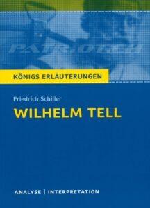 KÖNIGS ERLÄUTERUNGEN - WILHELM TELL - Krischel Volker
