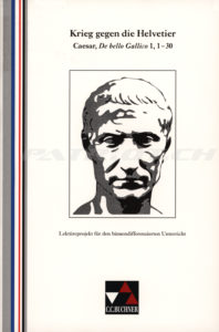Krieg gegen die Helvetier - Caesar, De bello Gallico 1, 1-30 - Tipp Ulrich