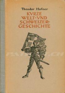 KURZE WELT- UND SCHWEIZERGESCHICHTE - Hafner Theodor