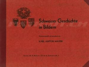 Schweizer Geschichte in Bildern - Mayer Karl Anton