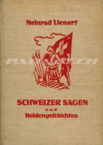 SCHWEIZER SAGEN und Heldengeschichten - Lienert Meinrad - 27. Auflage