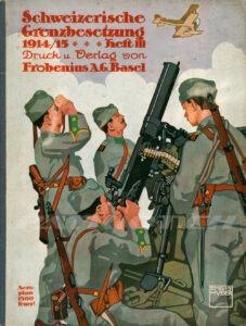 Schweizerische Grenzbesetzung 1914/15 - Heft 3 - Frobenius AG