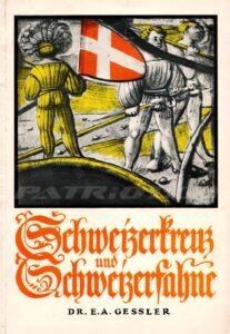 Schweizerkreuz und Schweizerfahne - Gessler E.A. Dr.