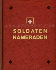 SOLDATEN KAMERADEN - Erinnerungsbuch an die Mobilmachung und den Aktivdienst 1939/41 - Spezialausgabe - Oberstleutnant Barthell Max, Dr. Rimli Eugen Th., Wagner Julius