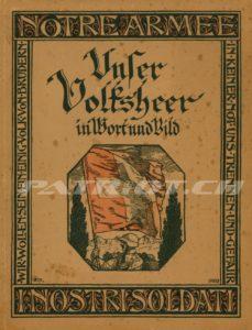 Unser Volksheer - Notre Armée - I nostri Soldati - in Wort und Bild - Jegerlehner Johannes