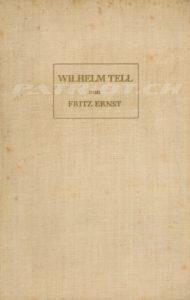 WILHELM TELL - Blätter aus seiner Ruhmensgeschichte - Ernst Fritz