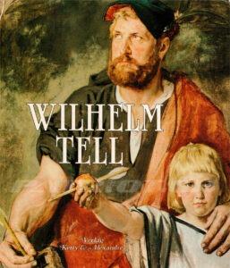 WILHELM TELL – Troxler Josef, Riedler Michael, Zurfluh Kurt, Scheuber Josef Konrad, Scheuber Karl