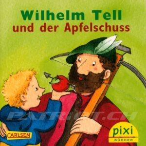 Wilhelm Tell und der Apfelschuss - Krüger Thomas