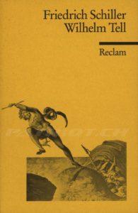 Friedrich Schiller - Wilhelm Tell - Schmidt Josef - Reclam