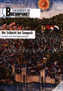 GESCHICHTE IM BRENNPUNKT - Die Schlacht bei Sempach - Grundstein einer freien Eidgenossenschaft - freie-schulen.ch