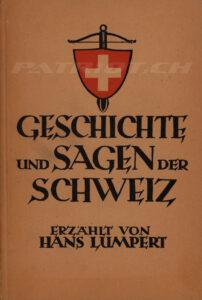 GESCHICHTE UND SAGEN DER SCHWEIZ - Lumpert Hans - Band 7