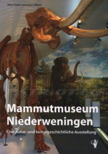 Mammutmuseum Niederweningen - Eine natur- und kulturgeschichtliche Ausstellung - Furrer Heinz und Mäder Andreas