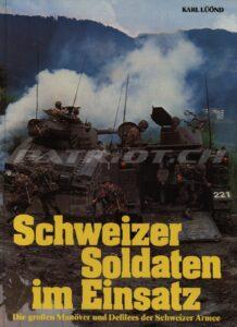 Schweizer Soldaten im Einsatz - Die grossen Manöver und Defilees der Schweizer Armee - Lüönd Karl